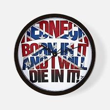 BORN    DIE REDNECK Wall Clock