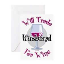 Will-Trade-Husband-for-Wine Greeting Card