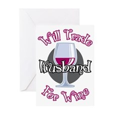 Will-Trade-Husband-for-Wine-blk Greeting Card