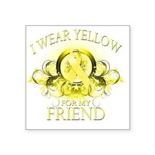 "I Wear Yellow for my Friend Square Sticker 3"" x 3"""