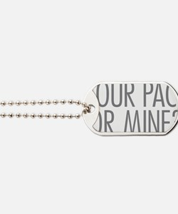 Your Pace or Mine Dog Tags