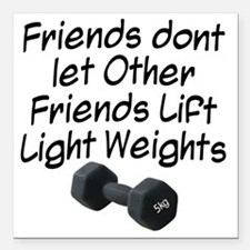 "friends-dont-let-other-f Square Car Magnet 3"" x 3"""