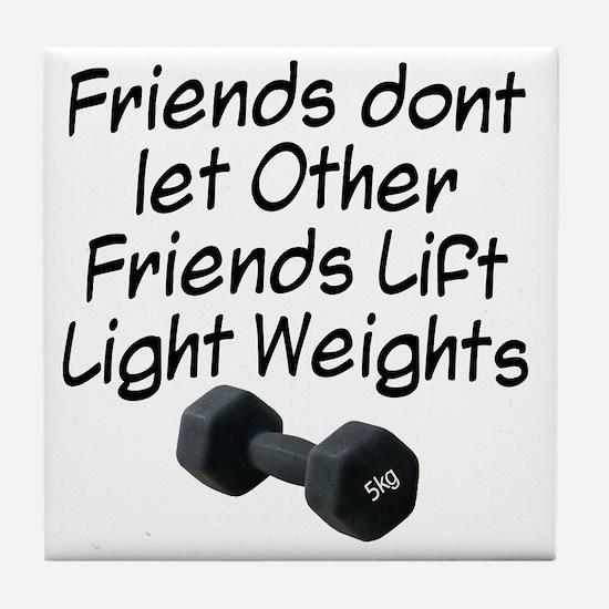 friends-dont-let-other-friends Tile Coaster