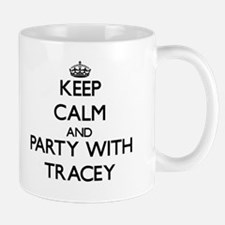 Keep Calm and Party with Tracey Mugs