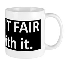 LifeIsntFair Mug