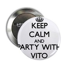 """Keep Calm and Party with Vito 2.25"""" Button"""