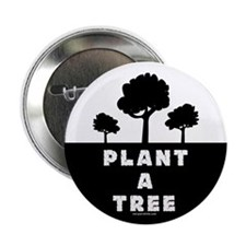 "Plant Tree 2.25"" Button"