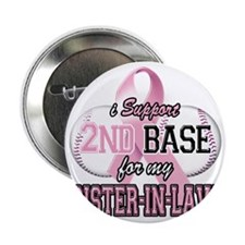 """I Support 2nd Base for my Sister In L 2.25"""" Button"""