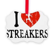 I Love Streakers Ornament