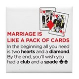 Marriage is like Drink Coasters