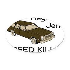 Hey-Jerk-Speed-Kills-Shrunk Oval Car Magnet