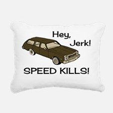 Hey-Jerk-Speed-Kills-Shr Rectangular Canvas Pillow