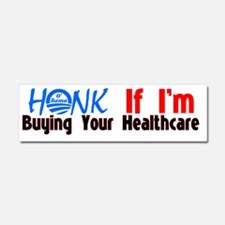 Honk If Im Buying Your Healthcar Car Magnet 10 x 3