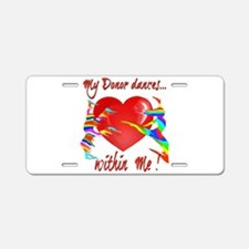 My Organ Donor Dances Within Me! Aluminum License