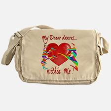 My Organ Donor Dances Within Me! Messenger Bag