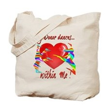 My Organ Donor Dances Within Me! Tote Bag
