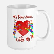 My Organ Donor Dances Within Me! Mugs