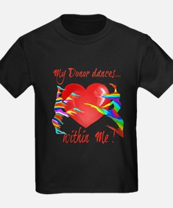 My Organ Donor Dances Within Me! T-Shirt