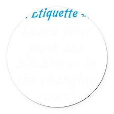 Gym-etiquette-0 Round Car Magnet