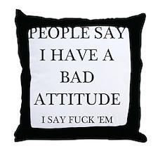 bad attitude Throw Pillow
