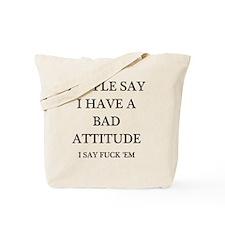 bad attitude Tote Bag