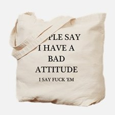 bad attitude Tote Bag