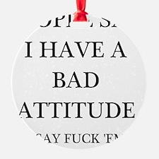 bad attitude Ornament