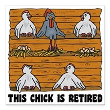 """Retired Chick Square Car Magnet 3"""" x 3"""""""