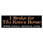 I Brake for Tiki-Kate Bumper Sticker