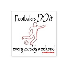 "Football muddy weekend 1500 Square Sticker 3"" x 3"""