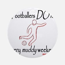 Football muddy weekend 1500 Round Ornament
