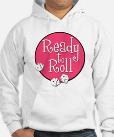 Ready to Roll Hoodie