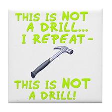 not-a-drill-dk Tile Coaster