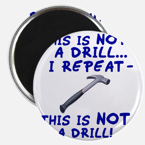 not-a-drill Magnet