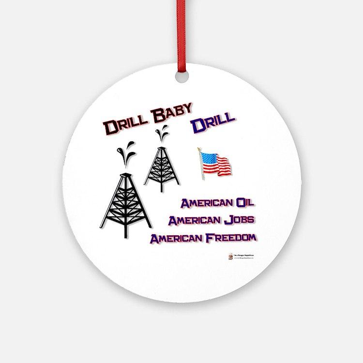 drill baby drill Round Ornament