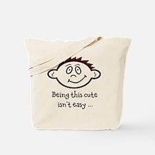 BeingThisCuteIsntEasy_brown Tote Bag