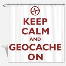 Keep Calm and Geocache On Shower Curtain