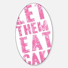 let-them-eat-cake-text_pink_11xx17t Sticker (Oval)