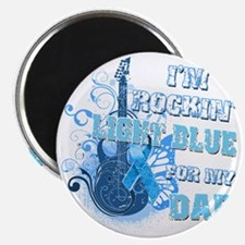 Im Rockin Light Blue for my Dad Magnet