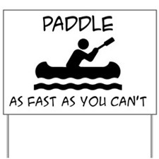 Paddle_as_Fast1 Yard Sign