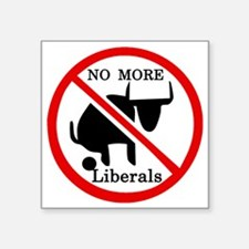 "No More Liberals Square Sticker 3"" x 3"""