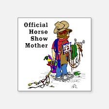 "Horse Show Mom - western Square Sticker 3"" x 3"""