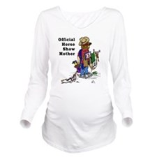 Horse Show Mom - wes Long Sleeve Maternity T-Shirt