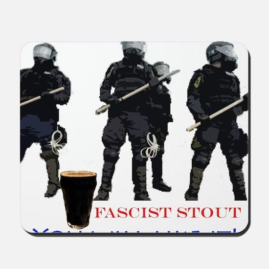 Fascist Stout - You will Mousepad