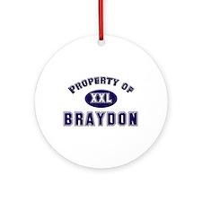 Property of braydon Ornament (Round)