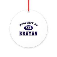 Property of brayan Ornament (Round)