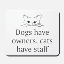 Cats Have Staff Mousepad
