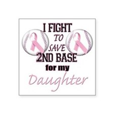 "I Fight to Save 2nd Base fo Square Sticker 3"" x 3"""