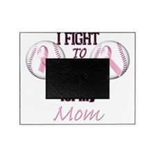 I Fight to Save 2nd Base for my Mom Picture Frame
