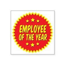 "employee-of-the-year-001 Square Sticker 3"" x 3"""